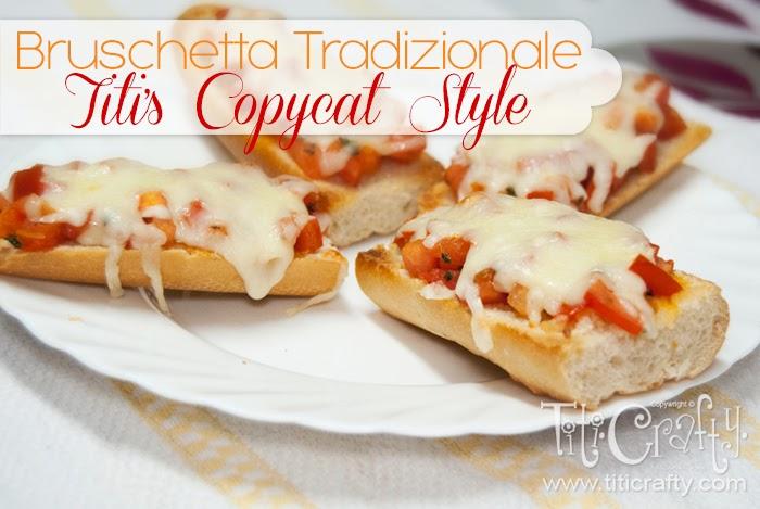 Bruschetta Tradizionale, Titi's Copycat Style