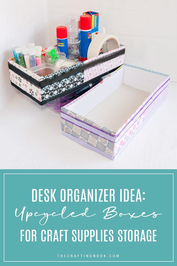 DIY Desk Organizer Idea UpcycledBoxes for Craft Supplies Storage