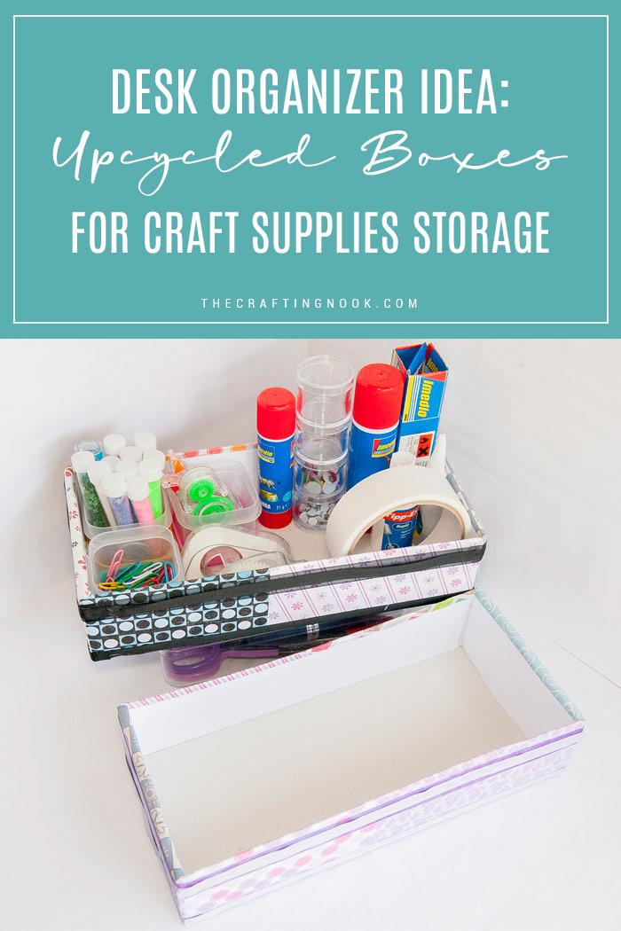 Desk Organizer Idea UpcycledBoxes for Craft Supplies Storage