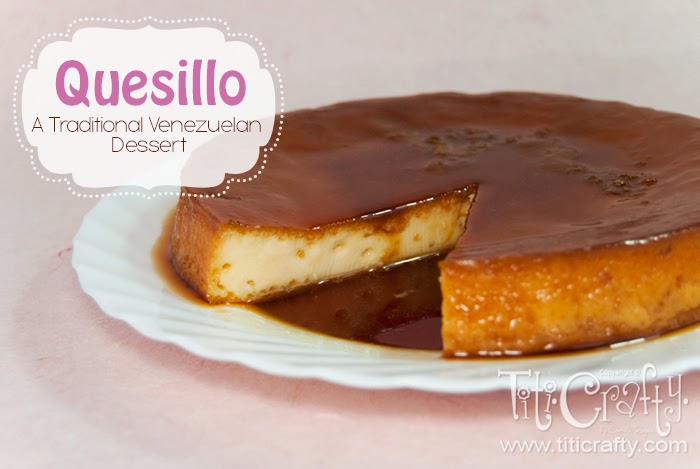 Quesillo, a Traditional Venezuelan Dessert