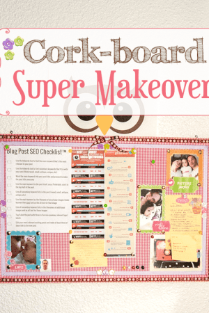 DIY Cork-board Super Makeover… New look, new life!