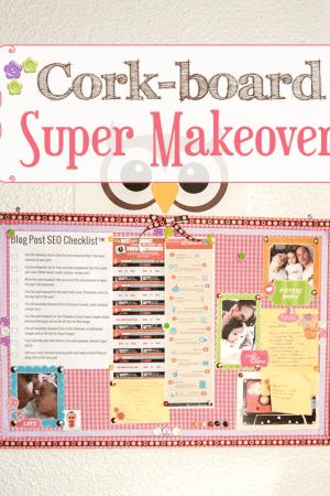 DIY Cork-board Super Makeover Tutorial