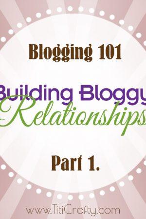 Blogging 101: Building Bloggy Relationships Part 1.