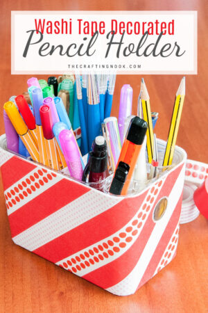 DIY Washi Tape Pencil Holder (super easy)