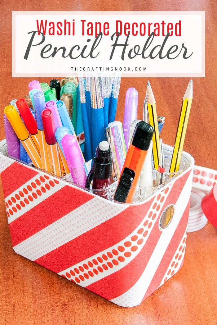DIY Washi Tape Pencil Holder