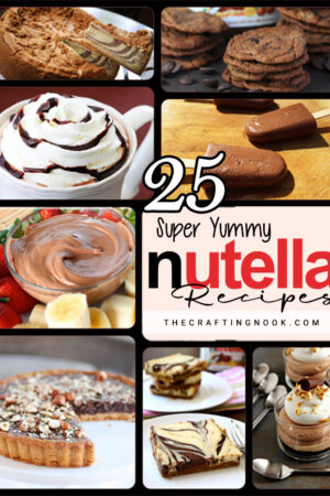 25 Super Yummy Nutella Recipes
