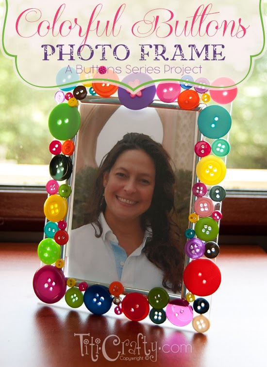 DIY Colorful Buttons Photo Frame. A Buttons Series Project.