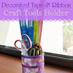 Decorated Tape & Ribbon Craft Tools Holder
