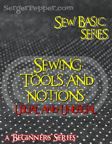Sewing Tools and Notions (Both usual and Unusual!)