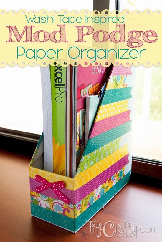 Washi Tape Inspired Mod Podge Paper Organizer