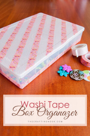 Washi Tape Box Organizer (easy and inexpensive)