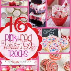 16 Pink & Red Valentine's Day Treats. The Weekly Round Up