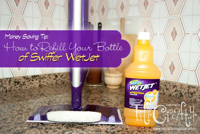 Money Saving Tip: How to Refill your Bottle of Swiffer Wetjet.