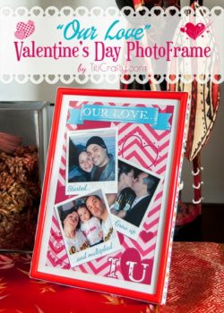 """Our Love"" Valentine's Day Photo Frame (with Free Printable)"