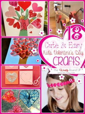 http://titicrafty.com/2014/01/18-cute-easy-kids-valentines-day-crafts-the-weekly-round-up/