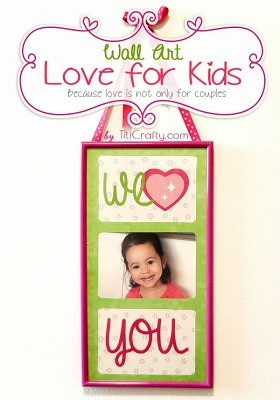 http://titicrafty.com/2014/01/we-heart-you-wall-art-love-for-kids-free-printable/