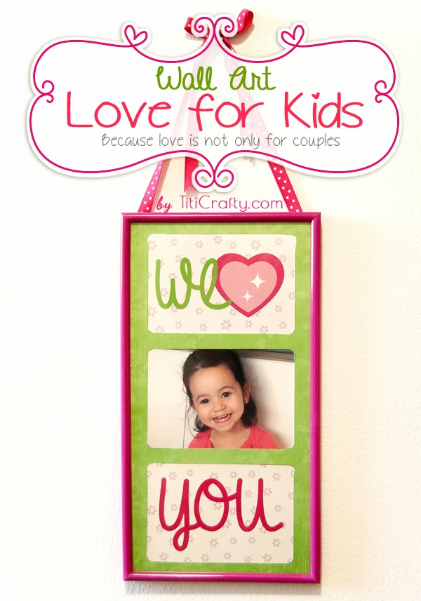 We Heart You. Wall Art Love for Kids + Free Printable Because Love is not only for couples