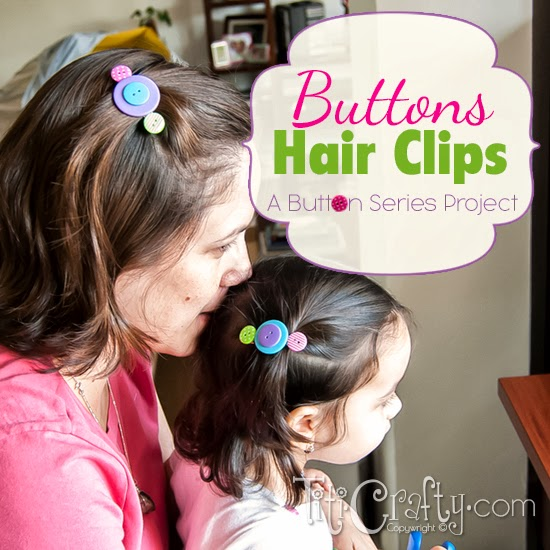 Buttons Hair Clips. A Buttons Series Project.