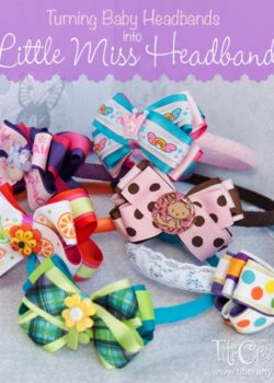 DIY Turning Baby Headbands into Little Miss Headbands