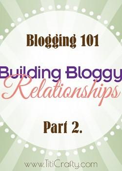 Blogging 101: Building Bloggy Relationships Part 2.
