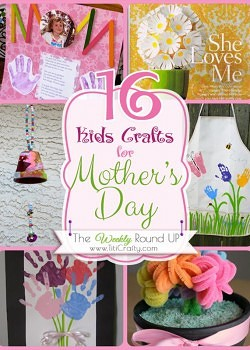 16 Kids Crafts for Mother's Day {The Weekly Round Up}