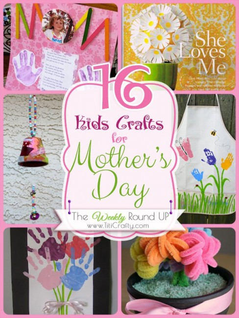 16 Kids Crafts for Mother's Day.