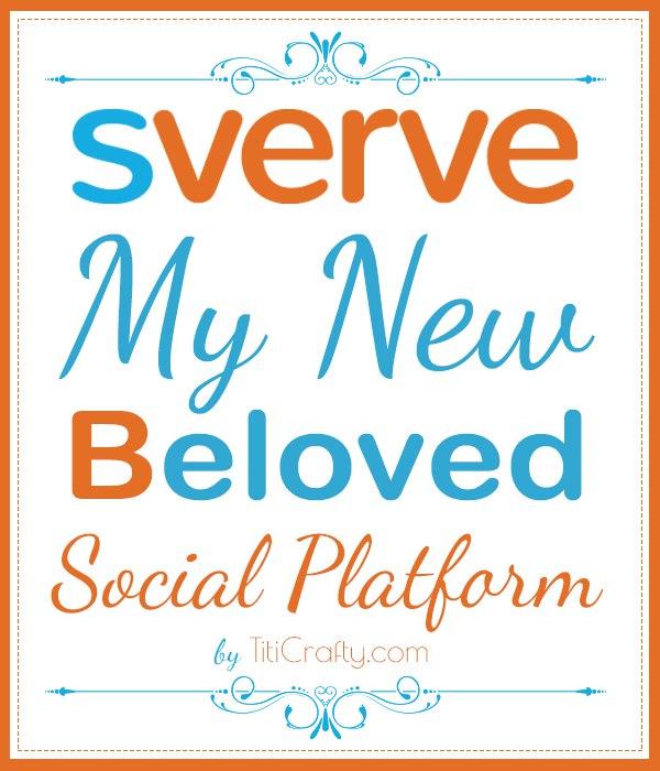 http://www.titicrafty.com/2014/04/sverve-beloved-social-platform/