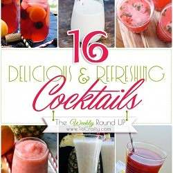 Delicious & Refreshing Cocktails Round Up