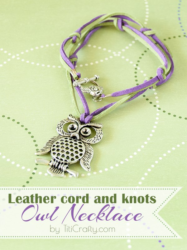 Leather Cord and Knots Owl Necklace Tutorial