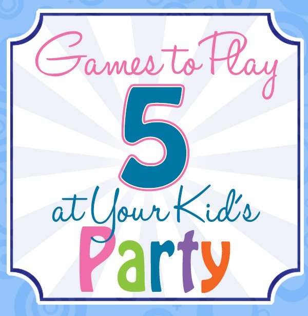 5 Games to Play at Your Kid's Party