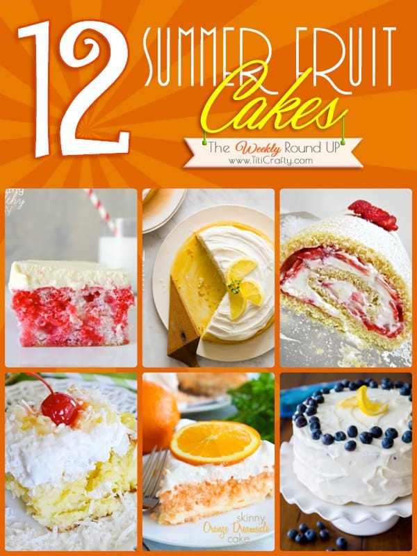 12 Summer Fruit Cakes {The Weekly Round Up}
