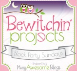 Bewitchin' Projects Block Party {82}