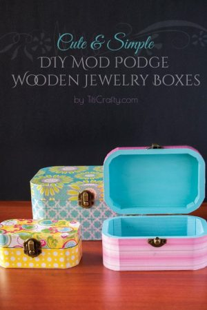 DIY Mod Podge Wooden Jewelry Boxes Tutorial