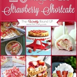 20 Ways to Eat Strawberry Shortcake {The Weekly Round Up} Yummy Recipes