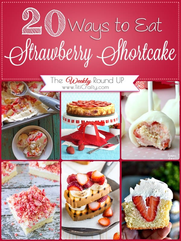 20 Ways to Eat Strawberry Shortcake {The Weekly Round Up} Yummy Recipes