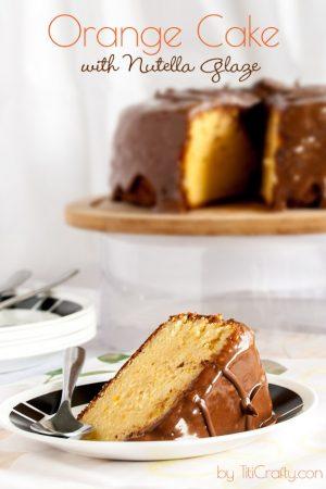 Orange Cake with Nutella Glaze #OrangeCake #NutellaGlaze #Nutellarecipe