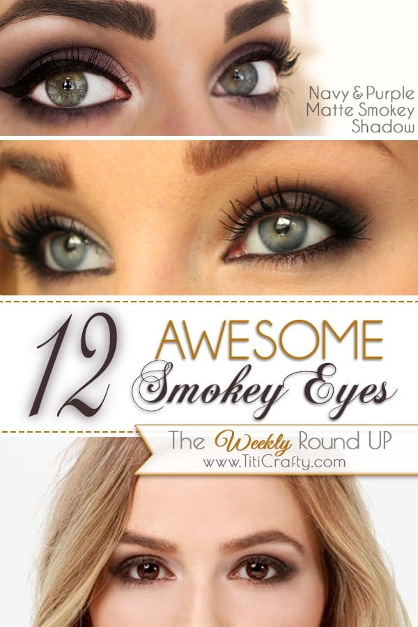 12 Awesome Smokey Eyes Tutorials {The Weekly Round Up} #makeup #smokeyeyes