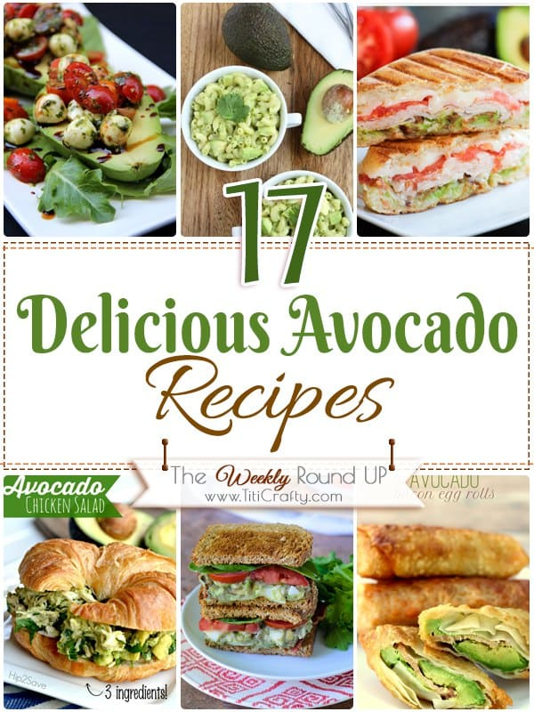 17 Delicious Avocado Recipes Round Up