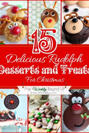 15 Delicious Rudolph Christmas Desserts and Treats. The Weekly Round Up #roundup #christmas #christmasdesserts #Rudolphdesserts
