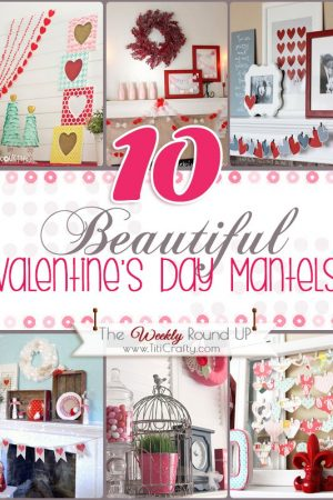 10 Beautiful Valentine's Day Mantels