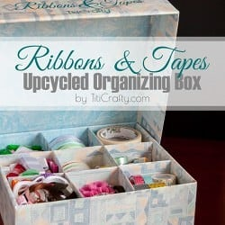 Ribbons & Tapes Upcycled Organizing Box #Tutorial #Organizingtips #Organizingbox #SilhouetteProject