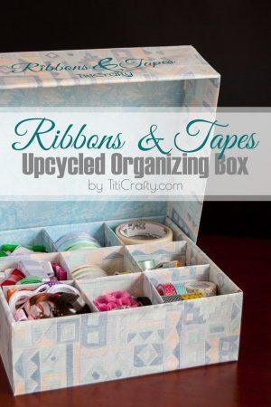 Ribbons & Tapes Upcycled Organizing Box #Tutorial #Organizingtips #Organizingbox #SilhouetteProject