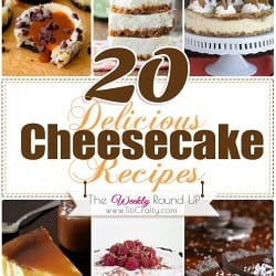 20 Delicious Cheesecake Recipes. The Weekly Round Up #cheesecakerecipes #cheesecake #dessertrecipes