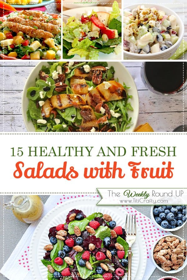 15 Healthy and Fresh Salads with Fruit. Gathered by Titi Crafty
