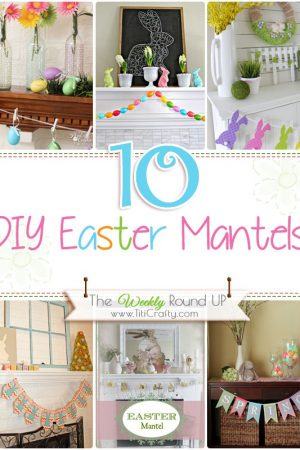 10 Cute DIY Easter Mantels