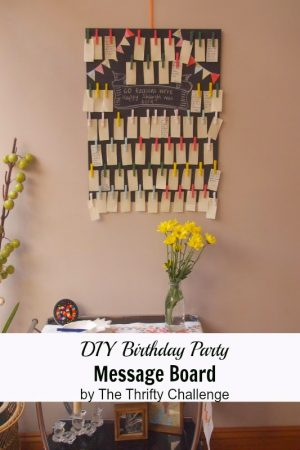 DIY Birthday Party Message Board {from Contributor Lisa}