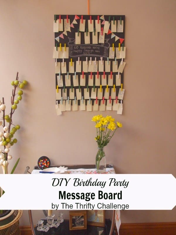 DIY Birthday Party Message Board {from Contributor Lisa} #birthdayparty #messageboard #diyideas