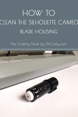 How to Clean the Silhouette Cameo Blade Housing