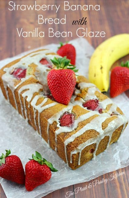 Strawberry Banana Bread with Vanilla Bean Glaze #bananabread #bananabreadrecipe #yummyrecipe ~ The Plaid & Paisley Kitchen ~ www.pandpkitchen.com