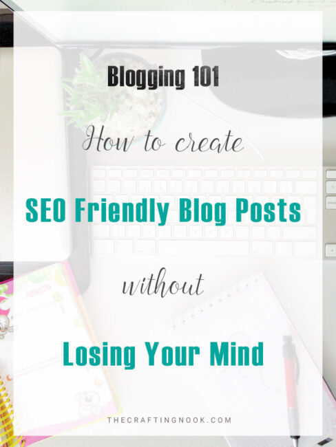 How to create SEO Friendly Posts Without Losing Your Mind